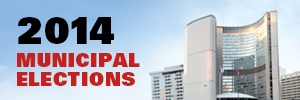 Follow CP24's special coverage of the 2014 Municipal Elections.